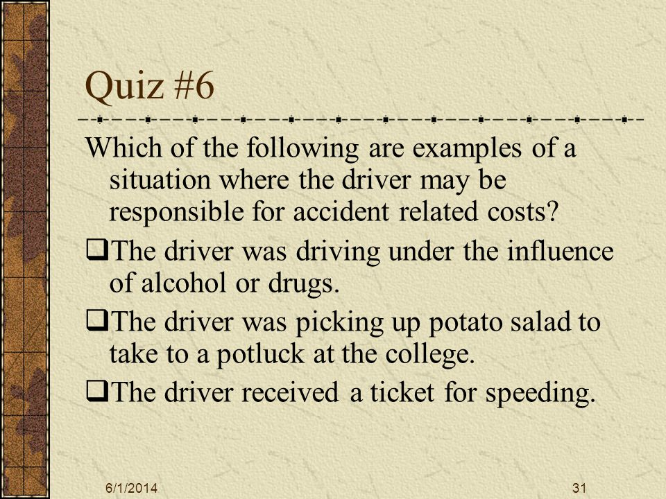 6/1/201432 Quiz #7 Who should you call if you have a problem with the vehicle?