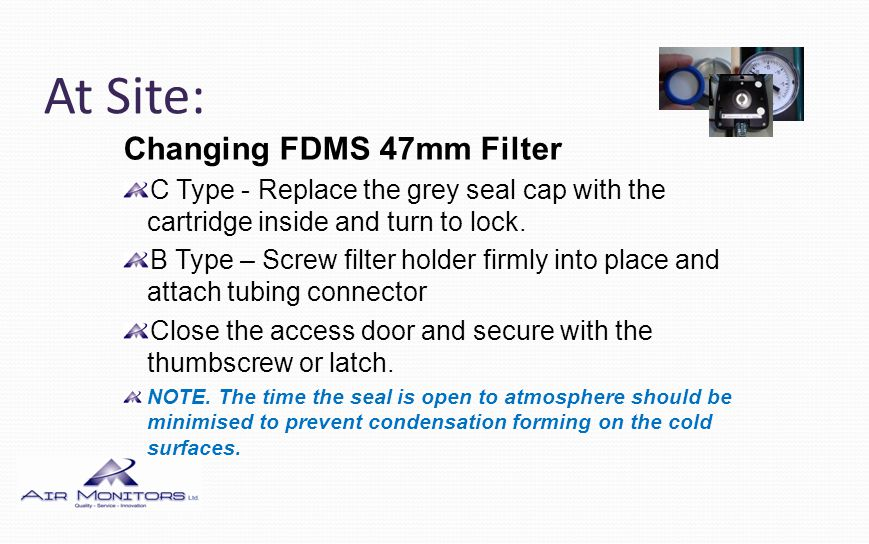 At Site: Changing FDMS 47mm Filter Switch ON the FDMS power.