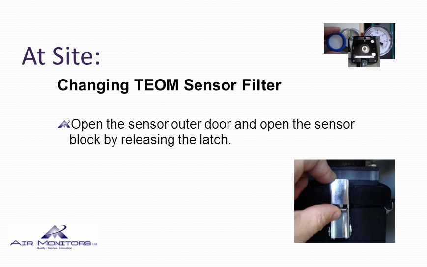 At Site: Changing TEOM Sensor Filter Using the filter exchange tool carefully remove the used filter from the end of the tapered element by pulling gently and directly upwards.