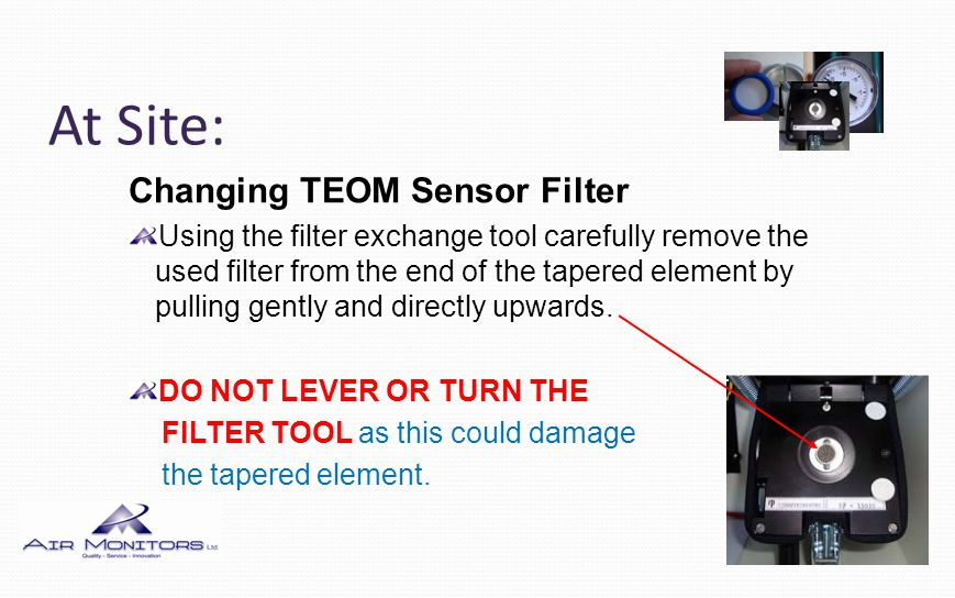At Site: Changing TEOM Sensor Filter Discard or store the spent filter from the exchange tool.