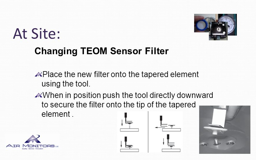 At Site: Changing TEOM Sensor Filter Using the filter exchange tool take a new filter from the box and place it onto the free storage pin.