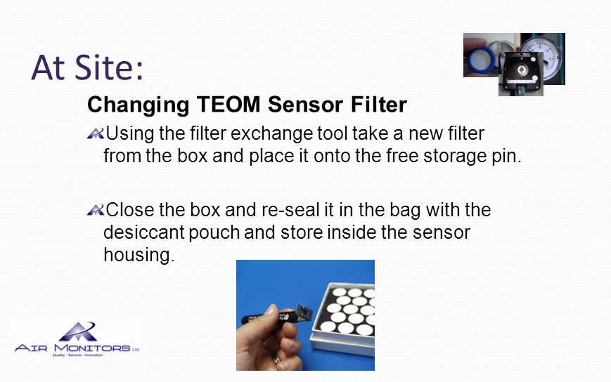 At Site: Changing TEOM Sensor Filter Close the sensor block and secure with the latch.