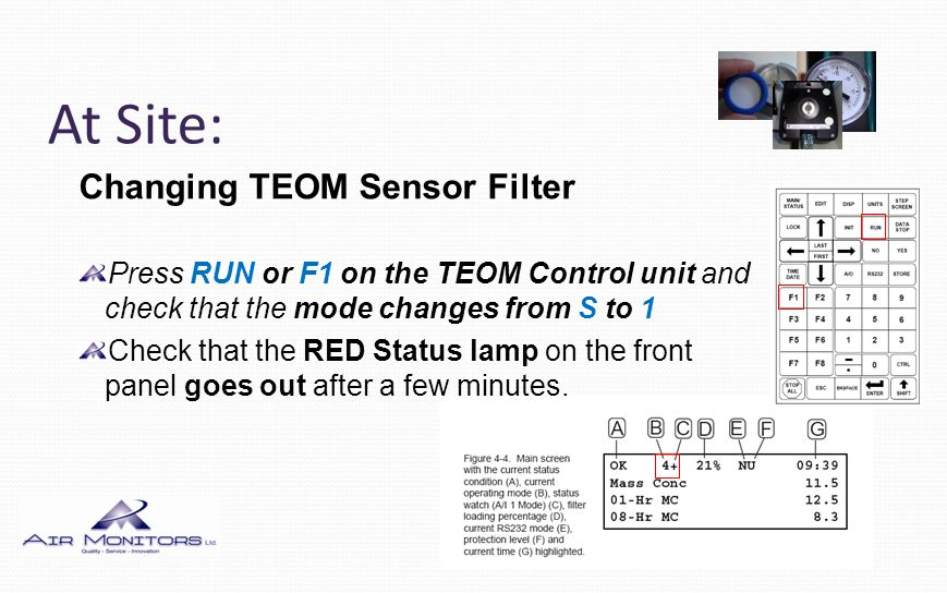 At Site: Changing TEOM Sensor Filter After a few minutes the mode will change through 2, 3 and then 4 indicating that the system is again in normal operation.