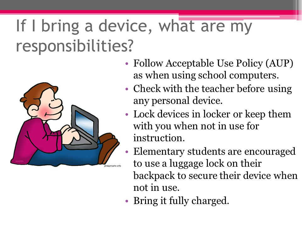 What about cell phones.Cell phones must be turned off and stored during the school day.