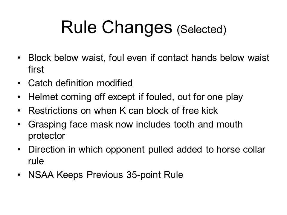 Rules/Mechanics Study Prioritize – know the definitions cold then work on the rest Think about the spirit and intent – generally to promote safety and prevent unfair advantages Correlate the rule to situations –picture the appropriate situations –when watching TV, think about how you would rule in your level of officiating