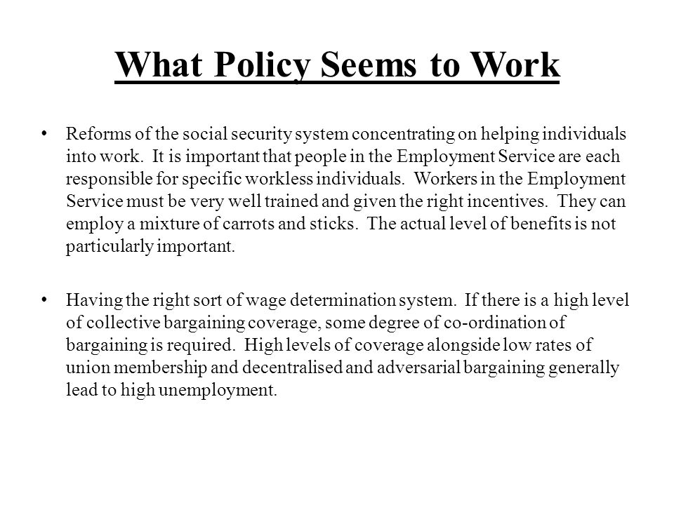 More Policies A deregulated service sector helps to sustain high levels of labour demand.