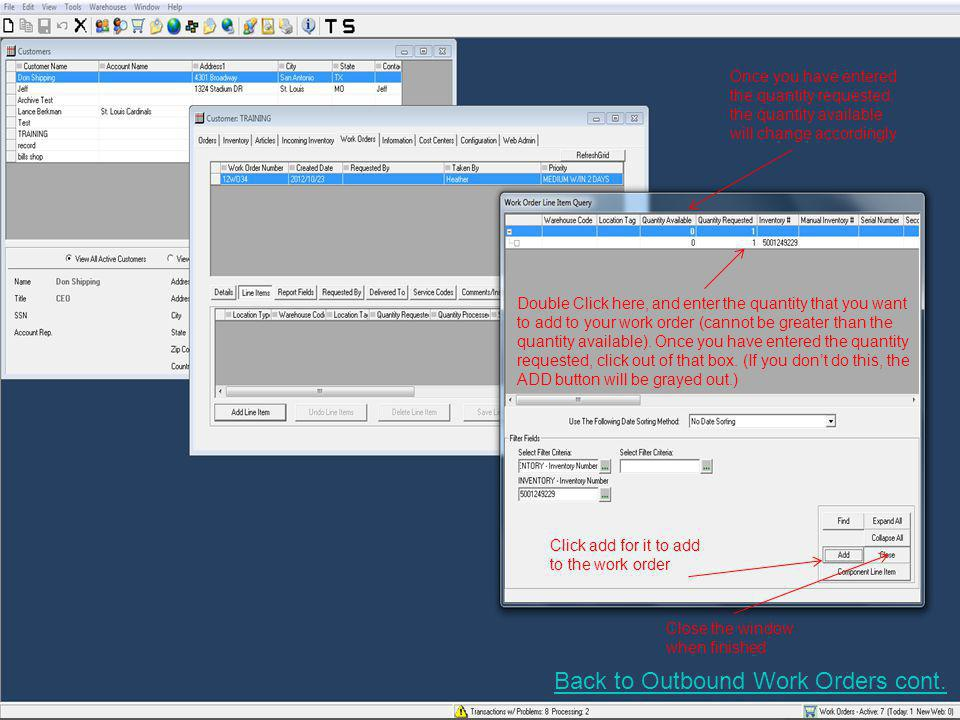 Here is the line item that was just added to the work order Back to Outbound Work Orders cont.