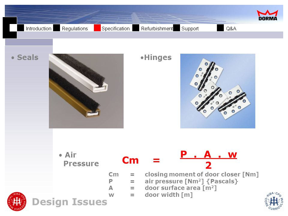 Introduction Regulations Specification Refurbishment Support Q&A Seals Hinges Air Pressure Design Issues – Adjustable Power Door Closers