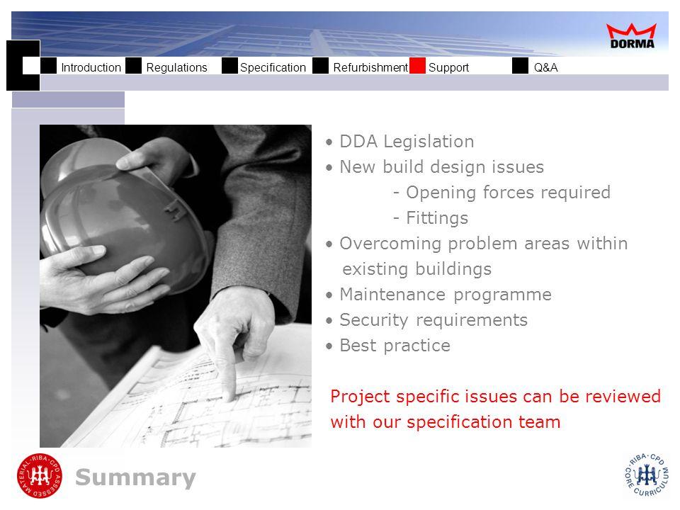 Introduction Regulations Specification Refurbishment Support Q&A Thank you DORMA UK Ltd Wilbury Way Hitchin Hertfordshire SG4 0AB T – 01462 477 600 F – 01462 477 601 www.dorma-uk.co.uk