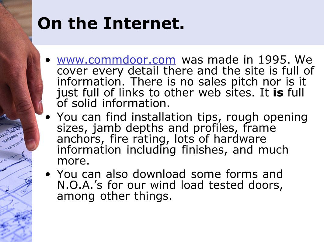 On the Internet.www.commdoor.com was made in 1995.