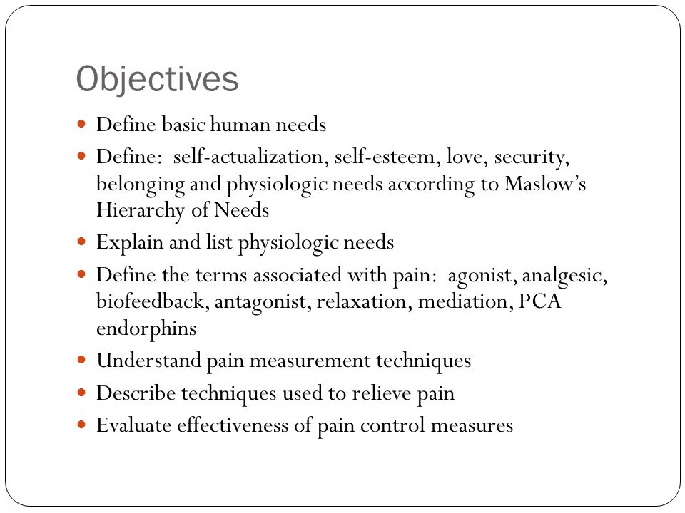 Objectives List causes of discomfort for patients List nursing measures to promote comfort and ease discomfort for patients