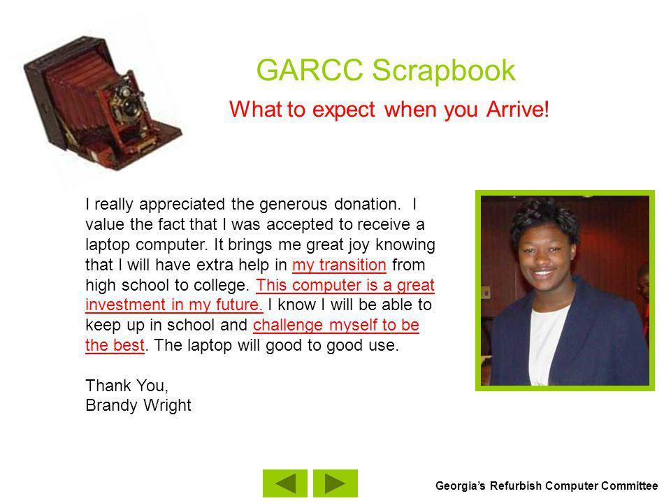 GARCC Scrapbook What to expect when you Arrive! Georgias Refurbish Computer Committee