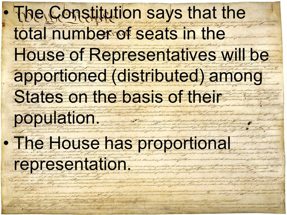 Each State is guaranteed at least one seat in the House, no matter what the population.