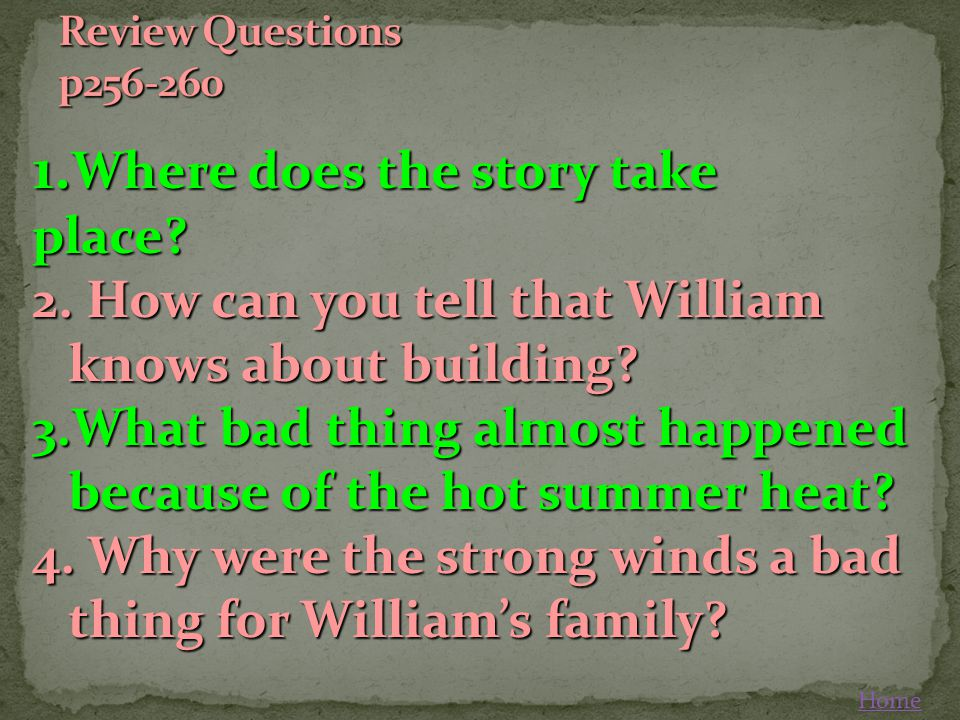 1.Where does the story take place. 2. How can you tell that William knows about building.