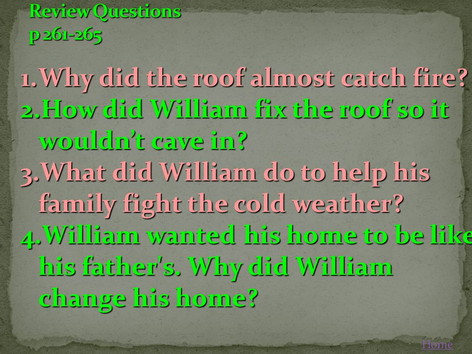 1.Why did the roof almost catch fire.2.How did William fix the roof so it wouldnt cave in.