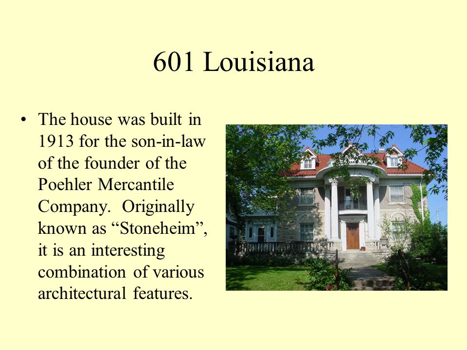 615 Louisiana It was supposedly built by a Mr.