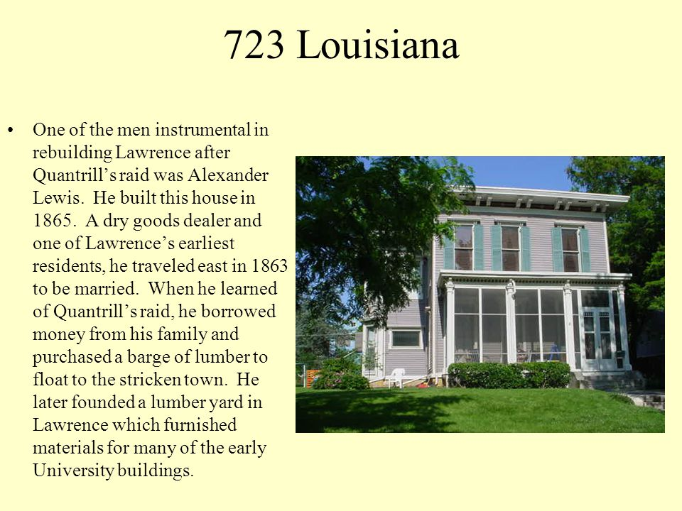 800 Louisiana This house was built around 1865.A.J.