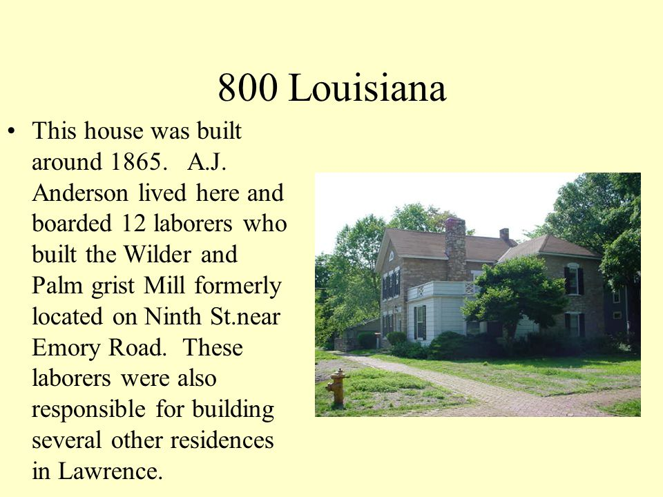 801 Louisiana This home was built in 1861 by the brother of Alfred Henley (713 Louisiana).