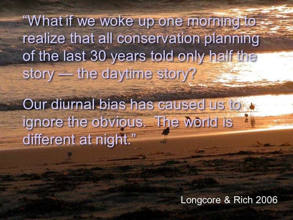 Nature needs the night. Longcore & Rich 2006