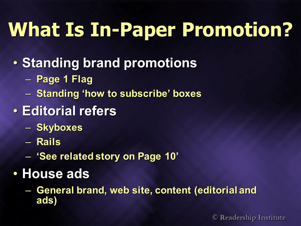 © Readership Institute What Is In-Paper Promotion.