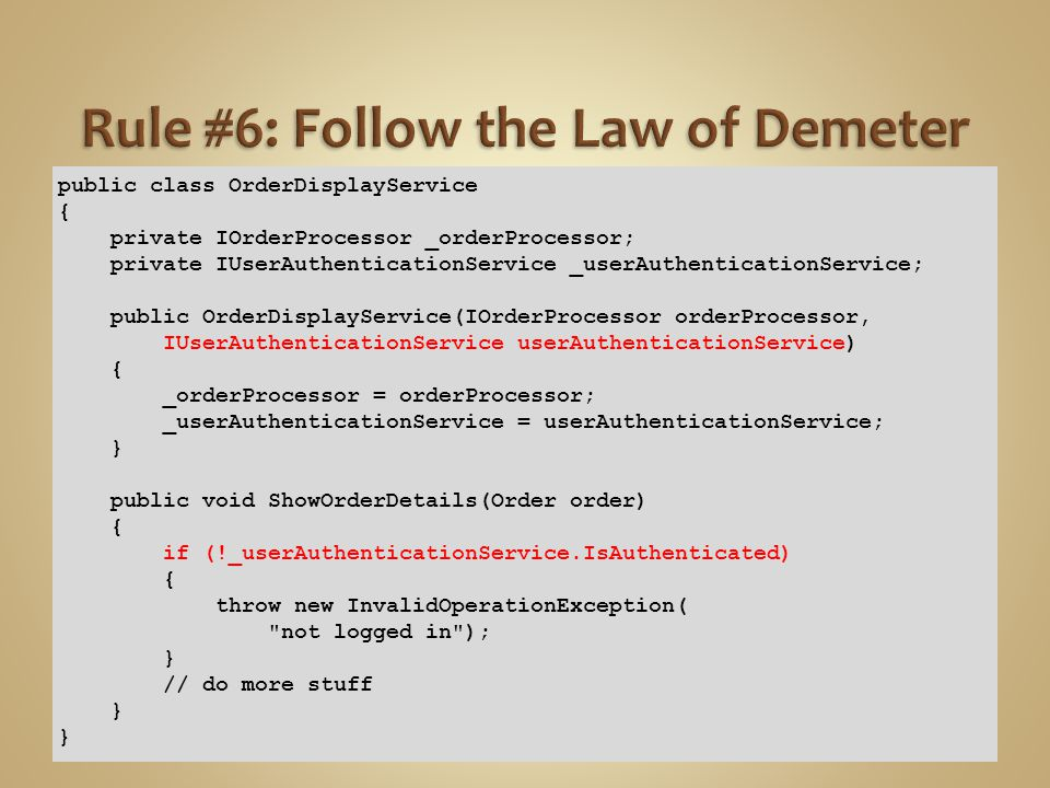 Dont new up dependencies Dont do real work in constructors Dont expose static anything Dont expose singletons Entity objects should not have external dependencies Follow the Law of Demeter