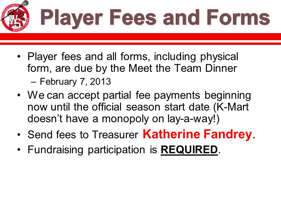 2013 FeeAmountNew Player Returning Player Player Fee$150 US Lacrosse # (includes player insurance) $35 Lacrosse Helmet$60 Apparel Fee (practice shorts, sweats, shooting shirts) $85-$100 (TBD) Varies ( depending on existing gear)