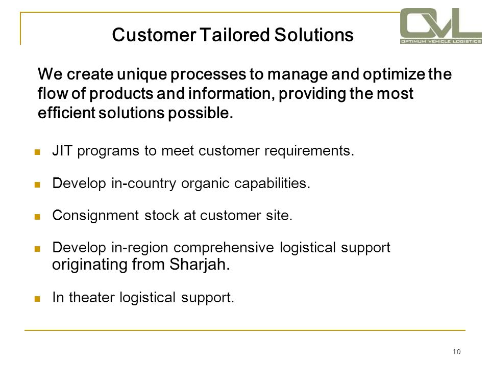 11 Value Added Services Prevent the customer from carrying the burden of an extensive inventory.