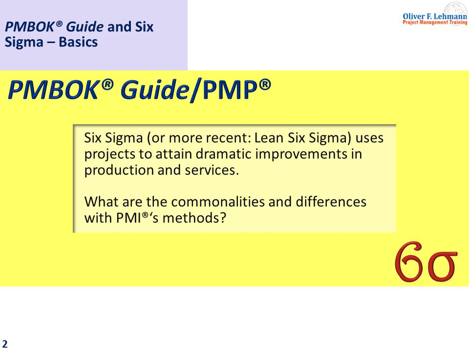 3 What can we learn from Six Sigma? PMBOK® Guide and Six Sigma – Basics