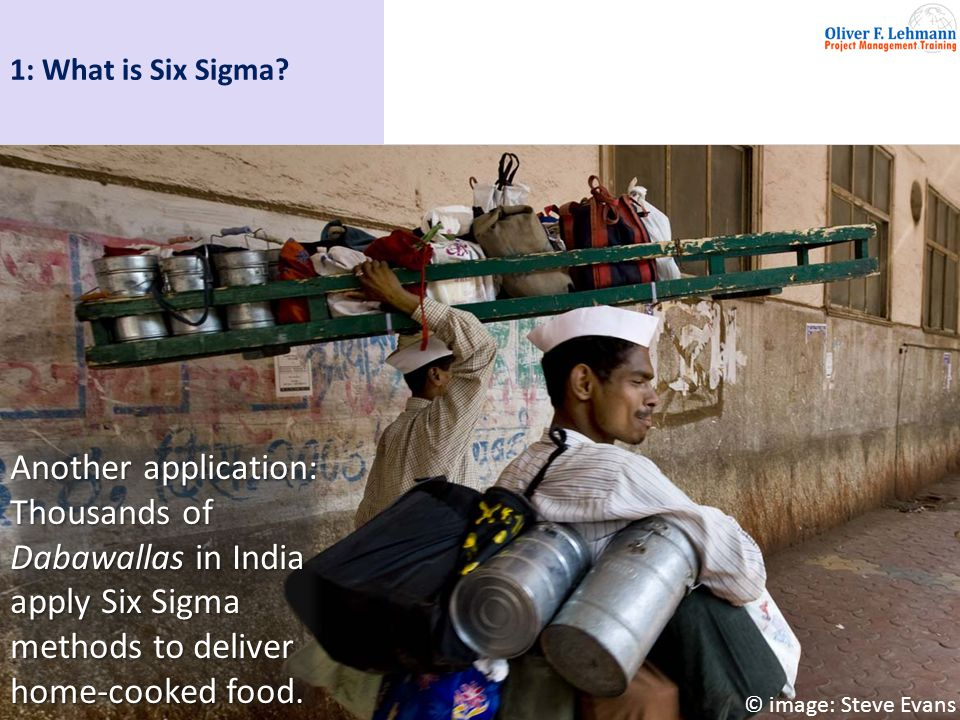 21 1: What is Six Sigma.Some examples for Six Sigma application in DACH:...
