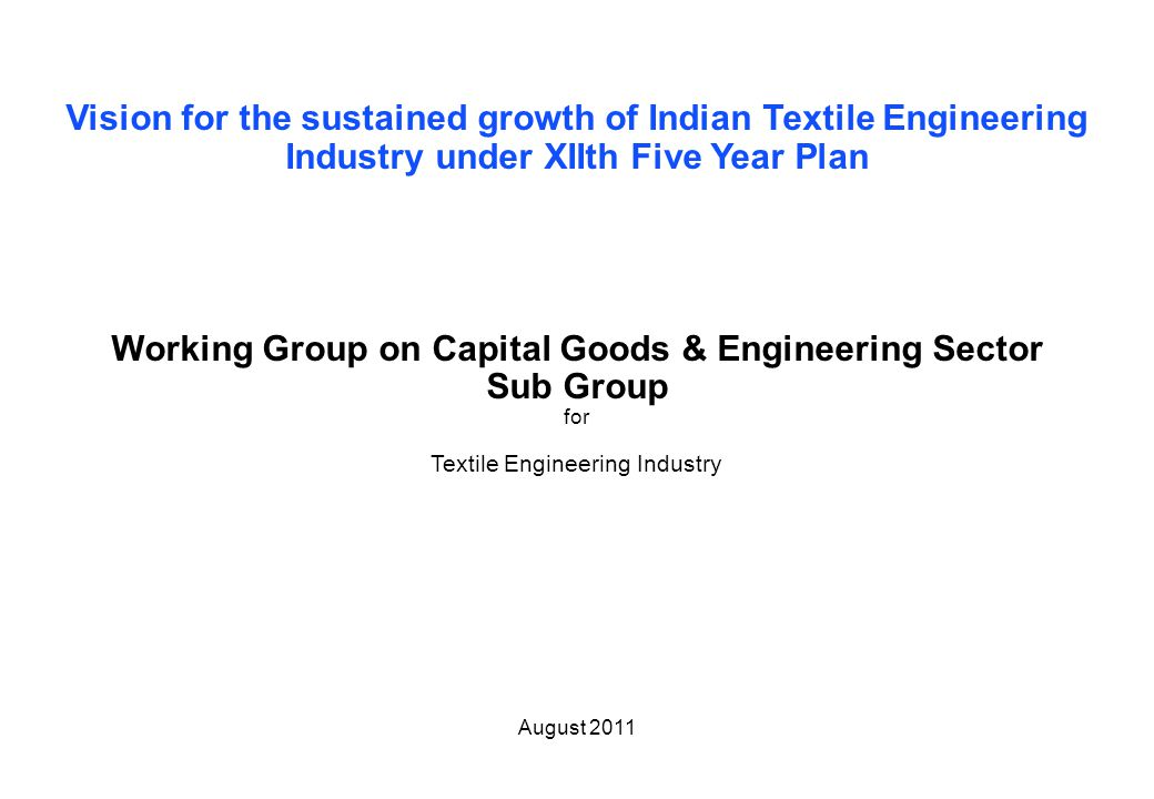 Page 2 Working group TEI Contents of the document Introduction Results Vision for the sustained growth of Indian Textile Engineering Industry (TEI) under XIIth Plan Annexes 1 2 3