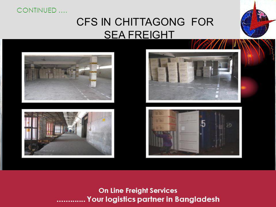 Pick and pack service Pick and pack services at CFS in Chittagong Palletization (Stretch wrapping, strapping) Snake loading (color /style wise) Buyers consolidation + others services as per customers requirements CONTINUED ….