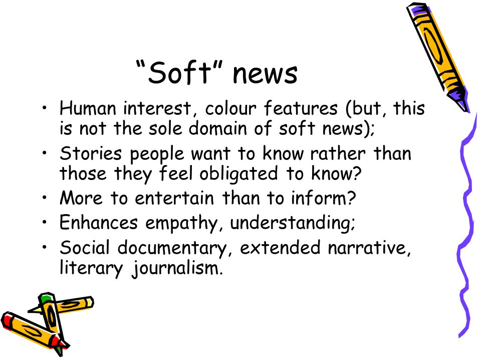 News values Traditional news values (newsworthiness) Underpinning a news item there is always an unspoken message which says: Here is an important piece of information - you need to take note of this.