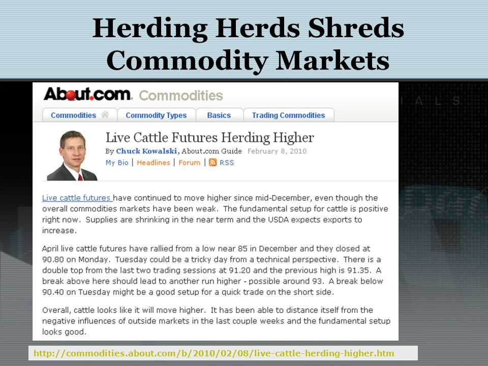 Herding Herds Shreds Commodity Markets Financial Investment in Commodity Markets: Potential Impact on Commodity Prices & Volatility:I IF Commodities Task Force Submission to the G20.