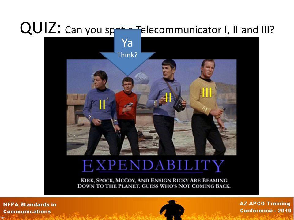 QUIZ: Can you spot a Telecommunicator I, II and III? Ya Think? III II