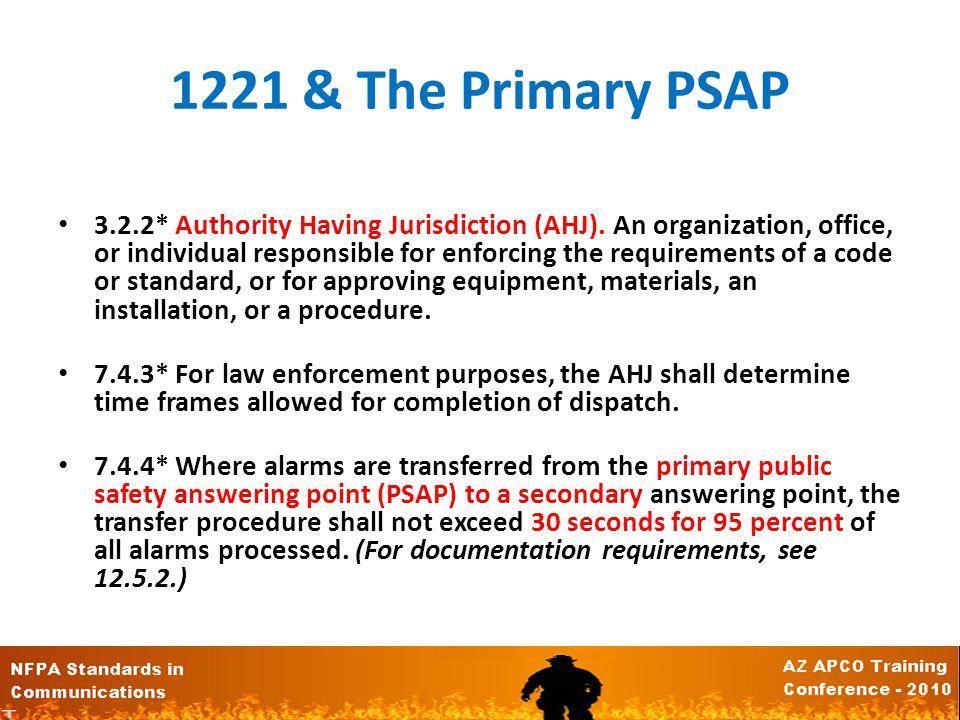 1221 & The Primary PSAP 3.2.2* Authority Having Jurisdiction (AHJ).