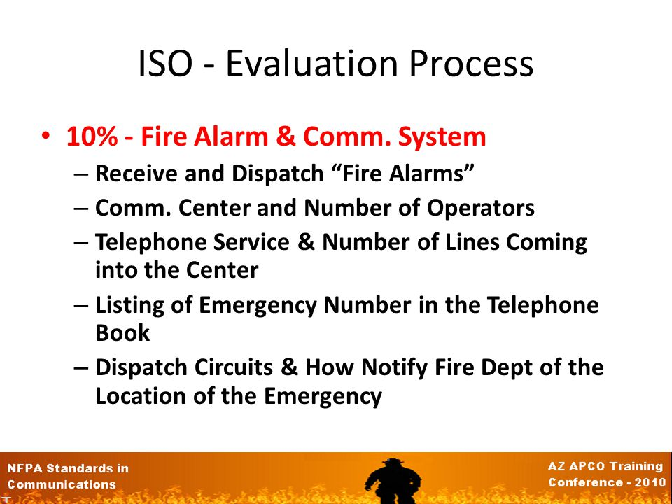 ISO - Evaluation Process 10% - Fire Alarm & Comm.System – Receive and Dispatch Fire Alarms – Comm.