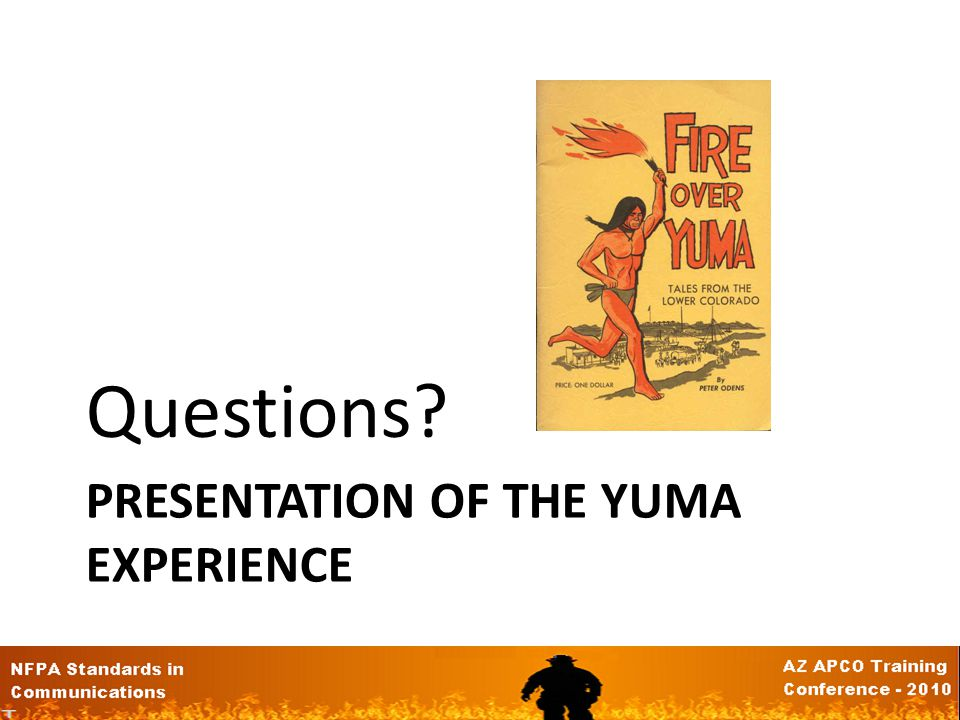 PRESENTATION OF THE YUMA EXPERIENCE Questions?