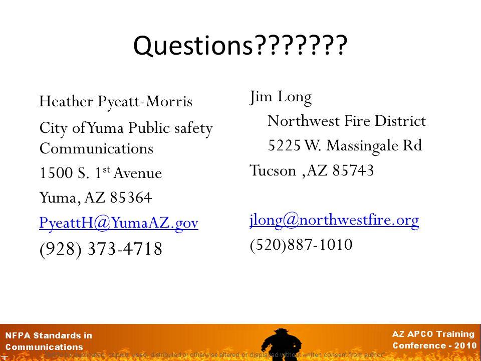 Questions??????.Heather Pyeatt-Morris City of Yuma Public safety Communications 1500 S.