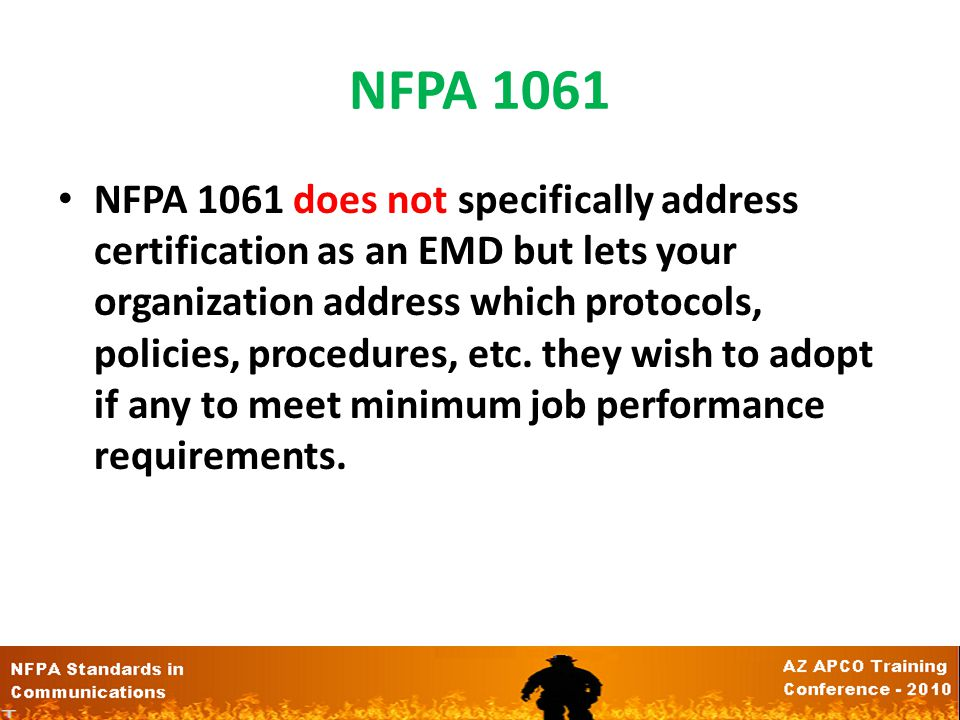 NFPA 1061 NFPA 1061 does not specifically address certification as an EMD but lets your organization address which protocols, policies, procedures, etc.