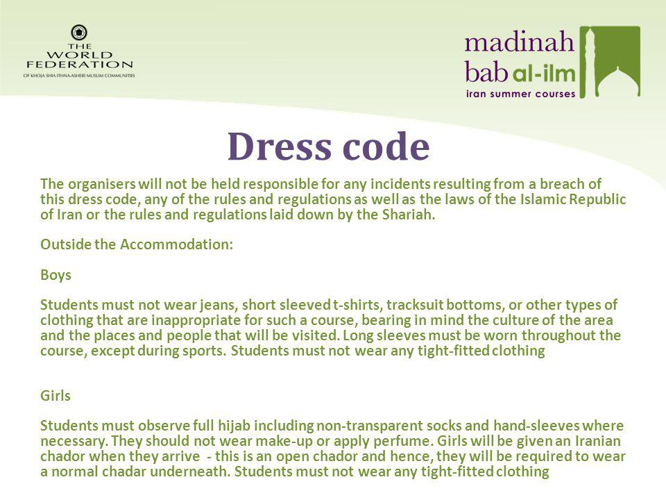 Dress code Inside the accommodation Boys Short sleeved t-shirts are permitted inside the bedrooms and bathrooms.