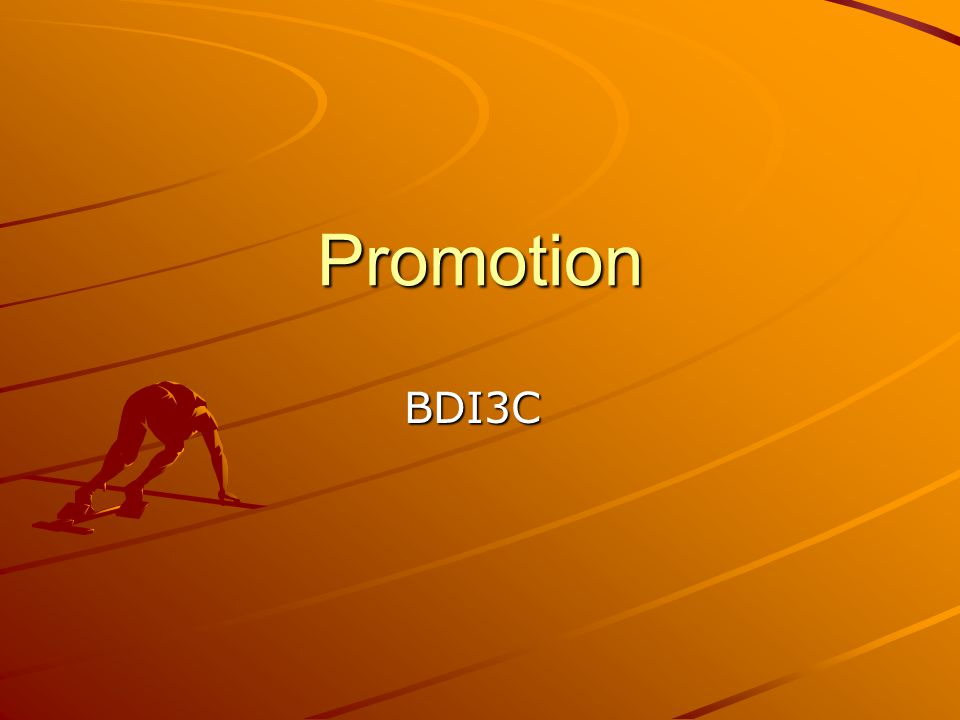 Promotion We use promotion to bring our product or service to the attention of the target market.