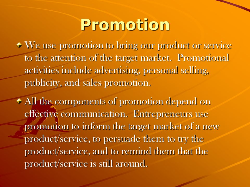Advertising A ttention I nterest D esire A ction Advertising should attract the attention of your customer, create an interest in the product/service, stimulate a desire to have the product/ service, and encourage the customer to seek out and buy the product/service.