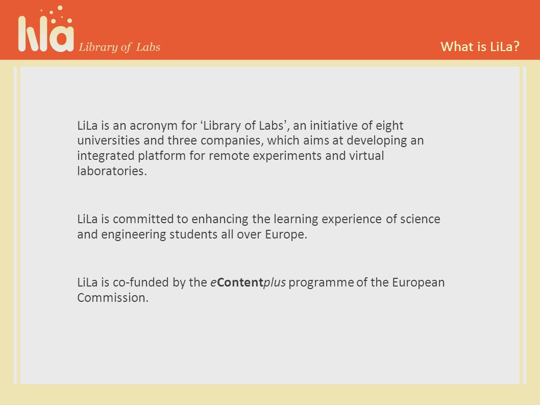 Who is LiLa.Eight European universities and three enterprises have united to work on LiLa.