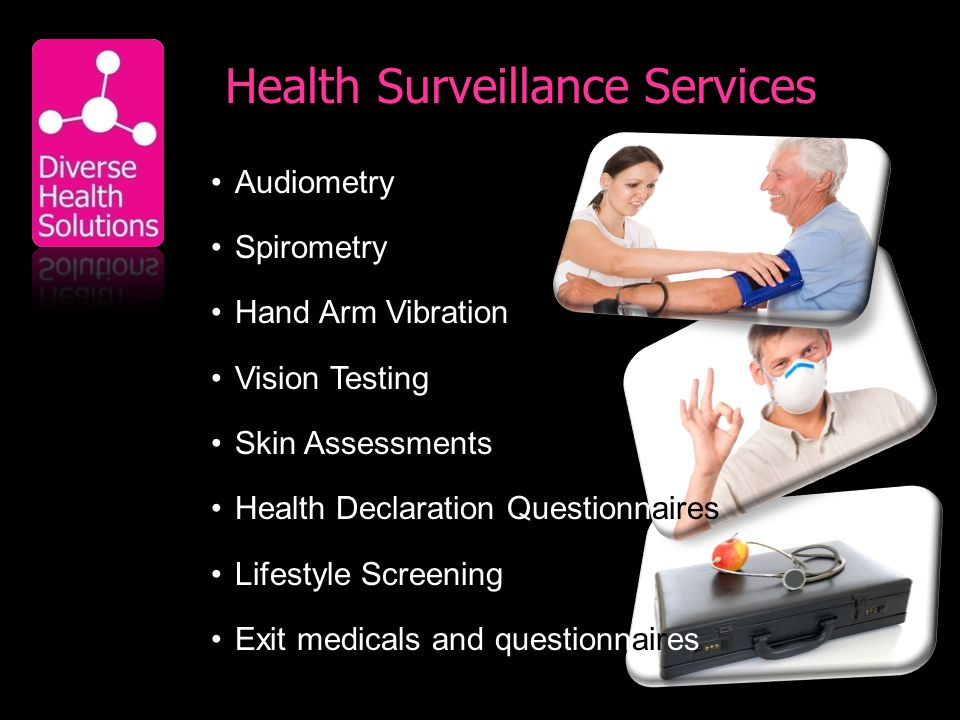 Health Surveillance Services Audiometry Spirometry Hand Arm Vibration Vision Testing Skin Assessments Health Declaration Questionnaires Lifestyle Screening Exit medicals and questionnaires