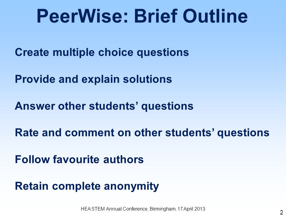 HEA STEM Annual Conference, Birmingham, 17 April 2013 The PeerWise Interface