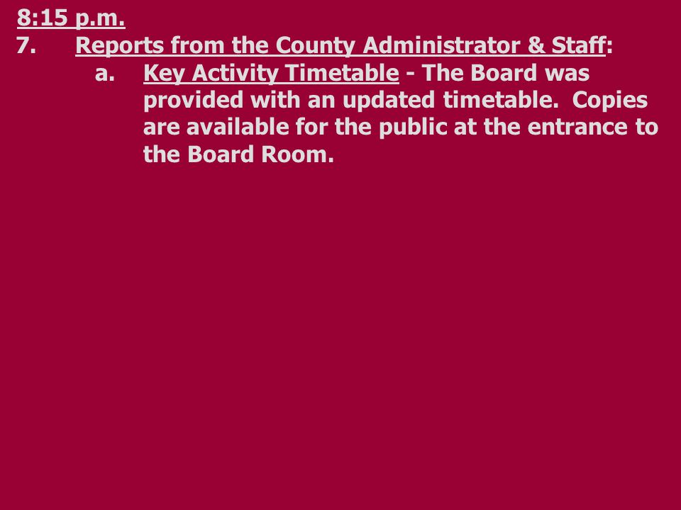 b.Update on Property Clean-ups -The Board was provided with an update from Mr.