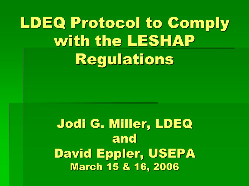 LDEQ Protocol to Comply with the LESHAP Regulations Background On August 29, 2005, Hurricane Katrina struck southeast Louisiana as a strong Category 4 Hurricane with maximum sustained winds of approximately 143 mph and gusts up to 165 mph.