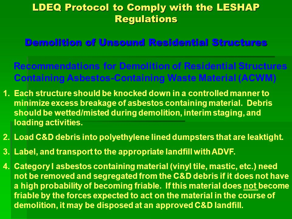 LDEQ Protocol to Comply with the LESHAP Regulations Demolition of Sound Residential Structures Structurally Sound Homes 1.