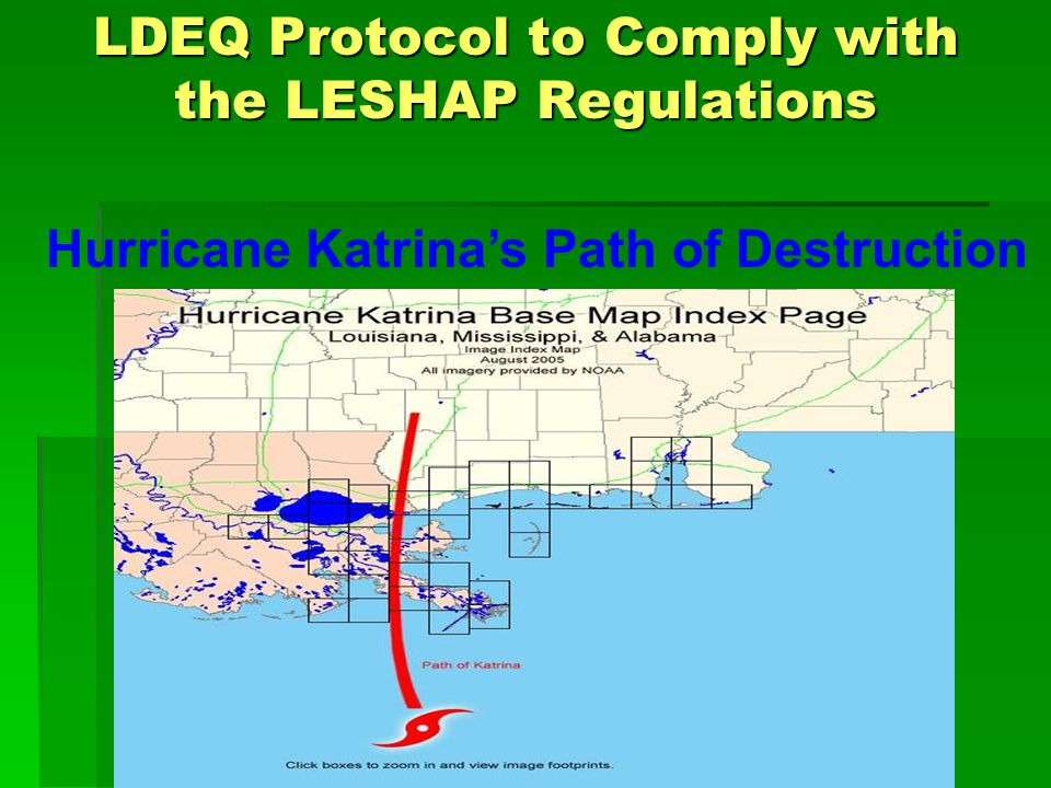 LDEQ Protocol to Comply with the LESHAP Regulations Background Background Less than one month later, on September 23-24, 2005, Hurricane Rita moved through the Gulf of Mexico to strike southwest Louisiana and southeast Texas, with 120-mph winds and a 20-foot wall of water.