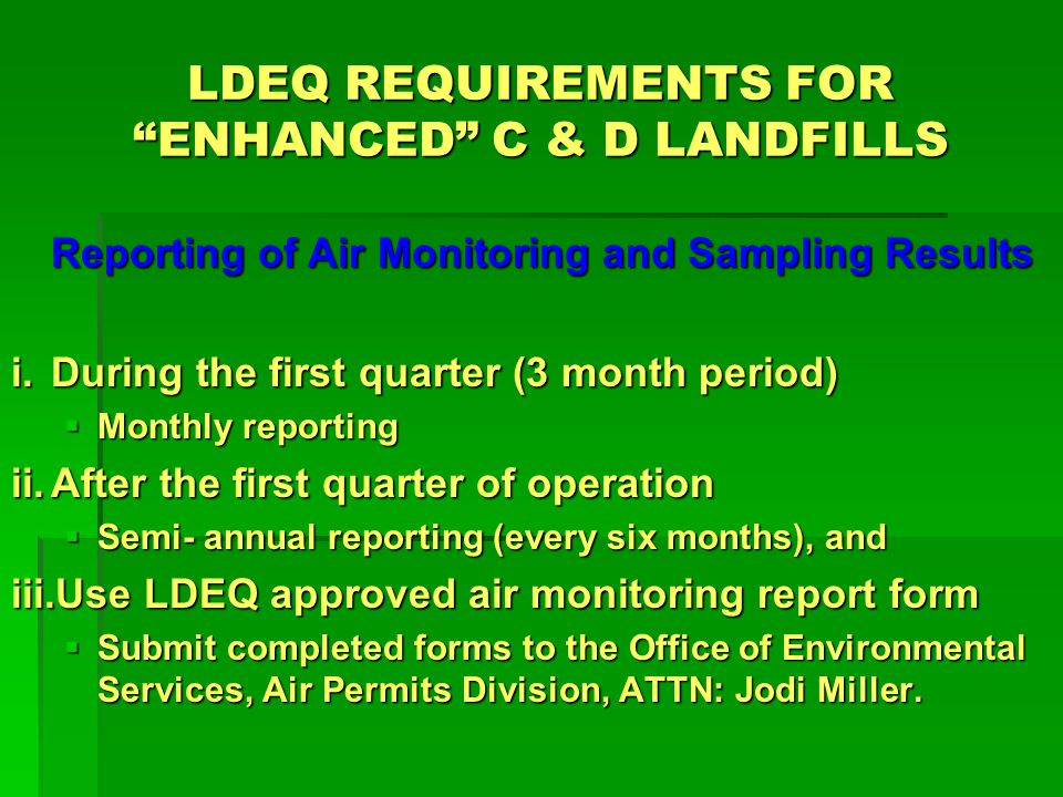LDEQ REQUIREMENTS FOR ENHANCED C & D LANDFILLS Follow LESHAP Regulations Follow LESHAP Regulations LAC 33:III.Subchapter M, Section 5151.N Active Disposal Waste Sites LAC 33:III.Subchapter M, Section 5151.N Active Disposal Waste Sites 1.